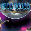 EMBARK ON AN INTERSTELLAR ADVENTURE IN STAR OCEAN: THE LAST HOPE